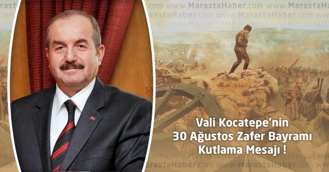 Kahramanmaraş Valisi Kocatepe'nin 30 Ağustos Zafer Bayramı Mesajı