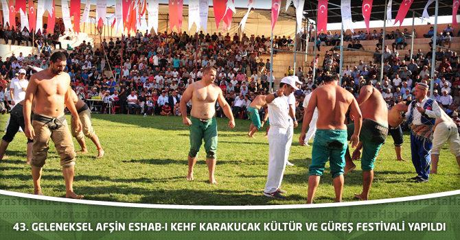 43. Geleneksel Afşin Eshab-I Kehf karakucak kültür ve güreş festivali yapıldı