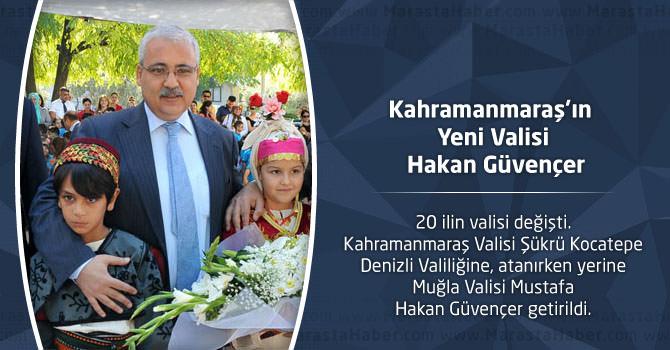 Kahramanmaraş'ın Yeni Valisi Mustafa Hakan Güvençer