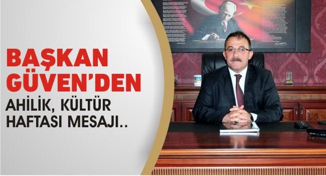 Afşin Belediye Başkanı Güven'den Ahilik, Kültür Haftası Mesajı..