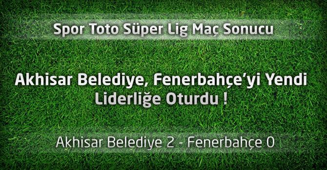 Akhisar Belediye 2 – Fenerbahçe 0 Geniş maç özeti ve maçın golleri