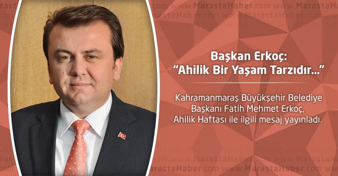 """Başkan Erkoç: """"Ahilik Bir Yaşam Tarzıdır…"""""""