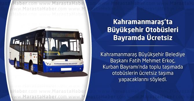 Kahramanmaraş'ta Büyükşehir Otobüsleri Bayramda Ücretsiz