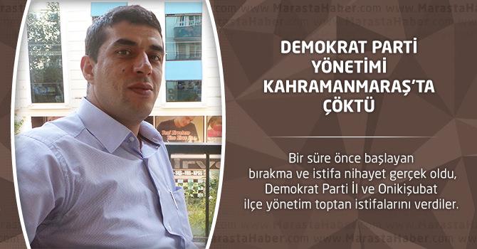 Demokrat Parti Yönetimi Kahramanmaraş'ta Çöktü