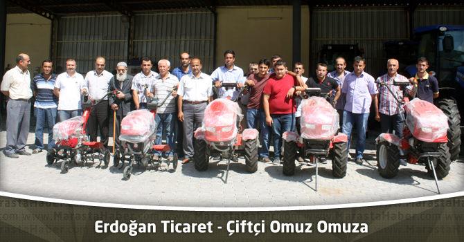 Erdoğan Ticaret-Çiftçi Omuz Omuza