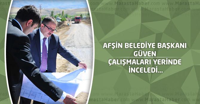Afşin Belediye Başkanı Güven Çalışmaları Yerinde İnceledi…