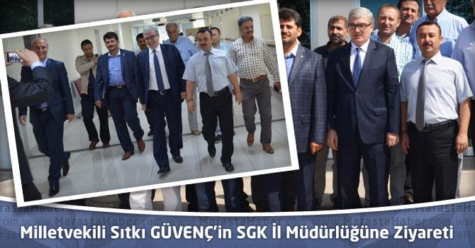 Milletvekili Sıtkı GÜVENÇ'in SGK İl Müdürlüğüne Ziyareti