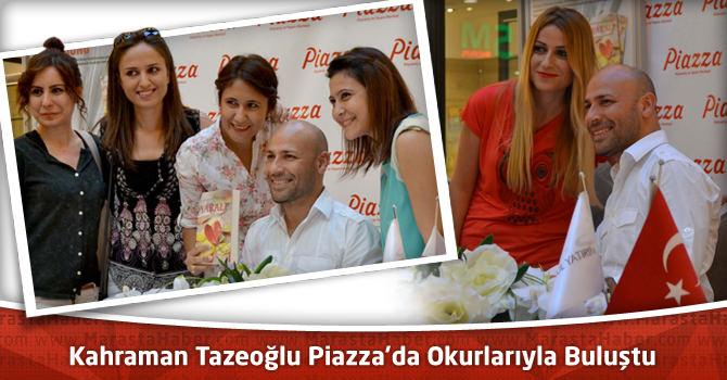 Kahraman Tazeoğlu Kahramanmaraş Piazza'da Okurlarıyla Buluştu