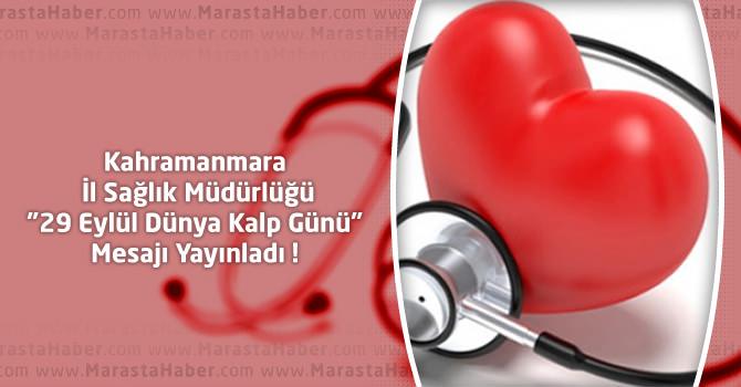 """Kahramanmaraş İl Sağlık Müdürlüğü """"29 Eylül Dünya Kalp Günü"""" Mesajı"""