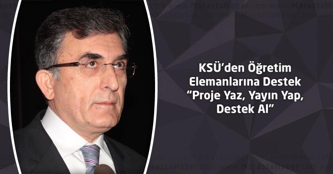 """KSÜ'den Öğretim Elemanlarına Destek """"Proje Yaz, Yayın Yap, Destek Al"""""""