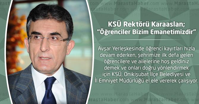 KSÜ Rektörü Karaaslan : Öğrenciler Bizim Emanetimizdir