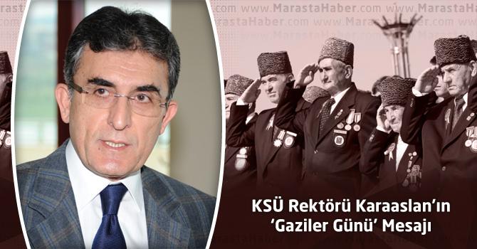 KSÜ Rektörü Karaaslan'ın 'Gaziler Günü' Mesajı