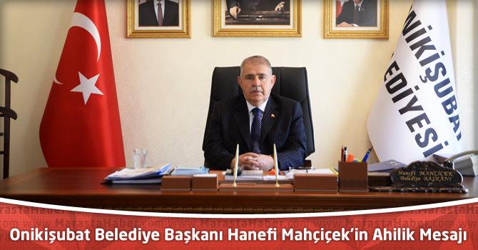 Onikişubat Belediye Başkanı Hanefi Mahçiçek'in Ahilik Mesajı