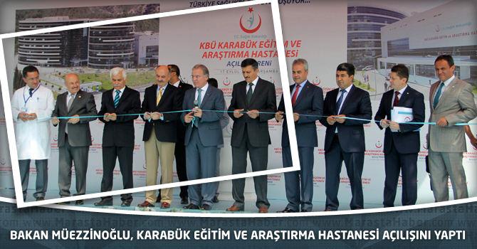 Bakan Müezzinoğlu, Karabük Eğitim Ve Araştırma Hastanesi Açılışını Yaptı