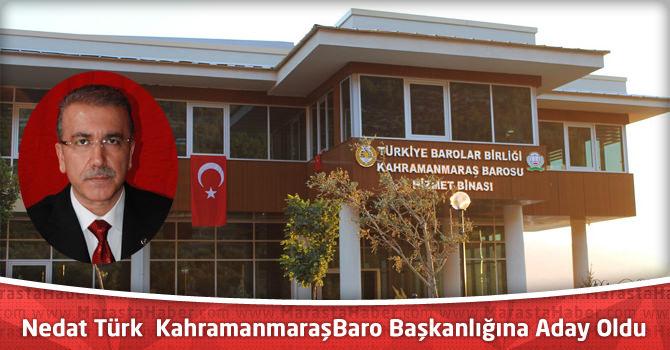 Nedat Türk Kahramanmaraş Baro Başkanlığına Aday Oldu
