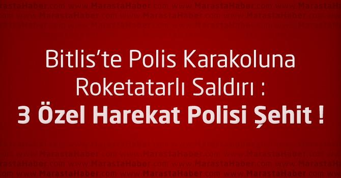 Bitlis'te Polis Karakoluna Roketatarlı Saldırıı : 3 Şehit !