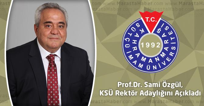 Prof.Dr. Sami Özgül, KSÜ Rektör Adaylığını Açıkladı