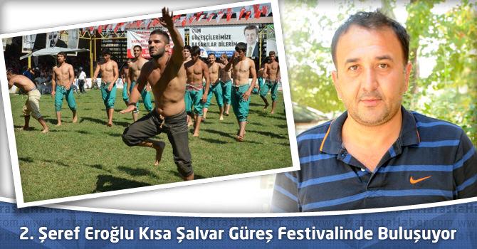 2. Şeref Eroğlu Kısa Şalvar Güreş Festivalinde Buluşuyor