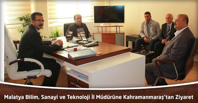 Malatya Bilim, Sanayi ve Teknoloji İl Müdürüne Kahramanmaraş'tan Ziyaret