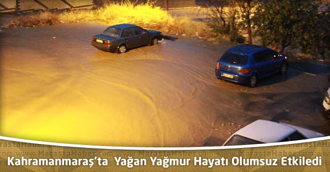 Kahramanmaraş'ta Yağmur Hayatı Olumsuz Etkiledi