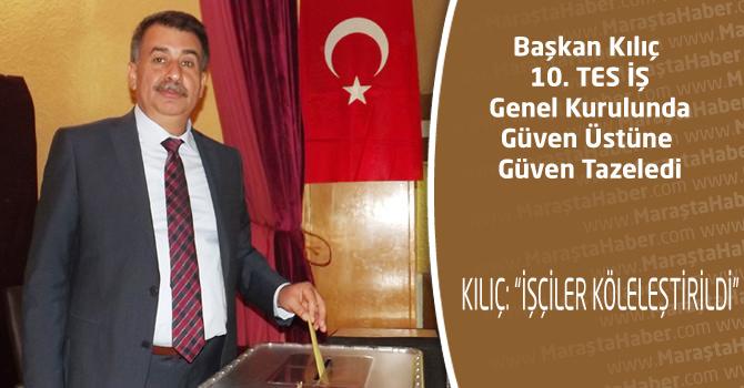 Başkan Kılıç 10. TES İŞ Genel Kurulunda Güven Üstüne Güven Tazeledi