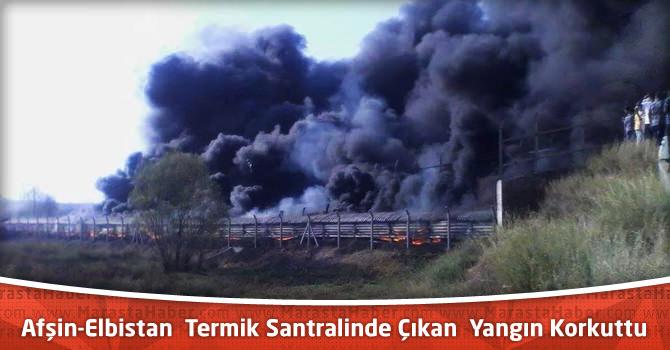 Afşin-Elbistan Termik Santralinde Çıkan Yangını Korkuttu