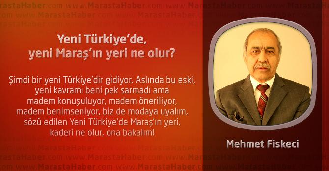 Yeni Türkiye'de, yeni Maraş'ın yeri ne olur?