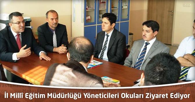 İl Milli Eğitim Müdürlüğü Yöneticileri Okul Ziyaretlerine Devam Ediyor