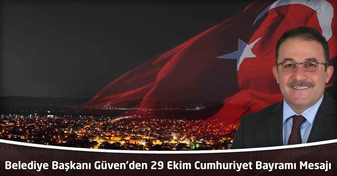 Afşin Belediye Başkanı Güven'den 29 Ekim Cumhuriyet Bayramı Mesajı…