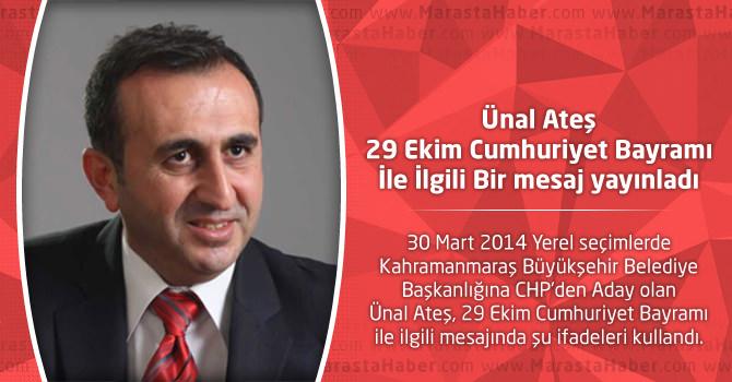 Ünal Ateş 29 Ekim Cumhuriyet Bayramıİle İlgili Bir mesaj yayınladı