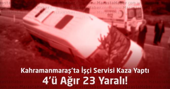 Kahramanmaraş'ta İşçi Servisi Kaza Yaptı : 23 Yaralı!
