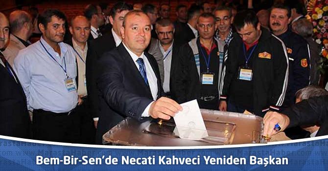 Bem-Bir-Sen'de Necati Kahveci Yeniden Başkan