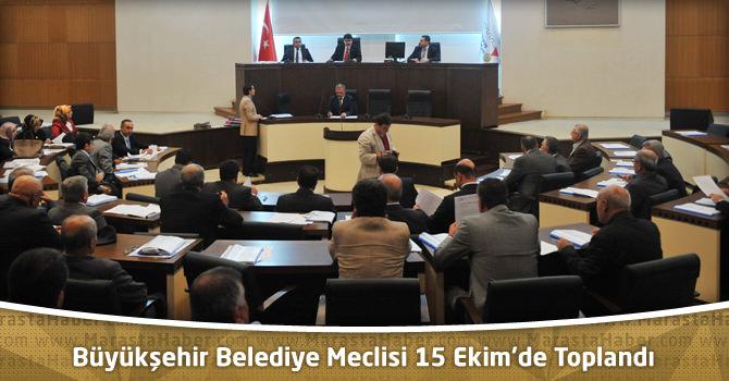 Kahramanmaraş Büyükşehir Belediye Meclisi 15 Ekim'de Toplandı