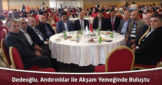 Dedeoğlu, Andırınlılar Kültür ve Dayanışma Derneği'nin Yemeğine Katıldı
