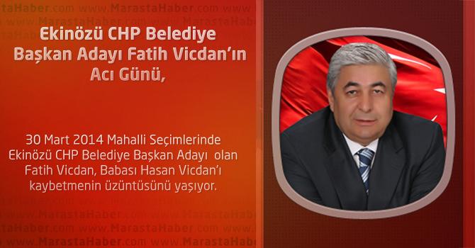 Ekinözü CHP Belediye Başkan Adayı Fatih Vicdan'ın Acı Günü