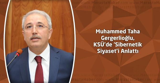 Muhammed Taha Gergerlioğlu, KSÜ'de 'Sibernetik Siyaset'i Anlattı