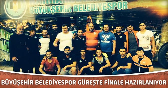 Büyüşehir Belediyespor Güreşte Finale Hazırlanıyor
