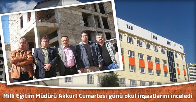 Milli Eğitim Müdürü Akkurt Cumartesi günü okul inşaatlarını inceledi