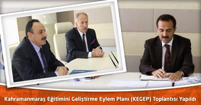 Kahramanmaraş Eğitimini Geliştirme Eylem Planı (KEGEP) Toplantısı Yapıldı