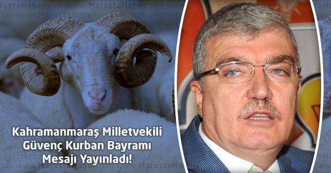 Kahramanmaraş Milletvekili Güvenç'in Kurban Bayramı Kutlama Mesajı