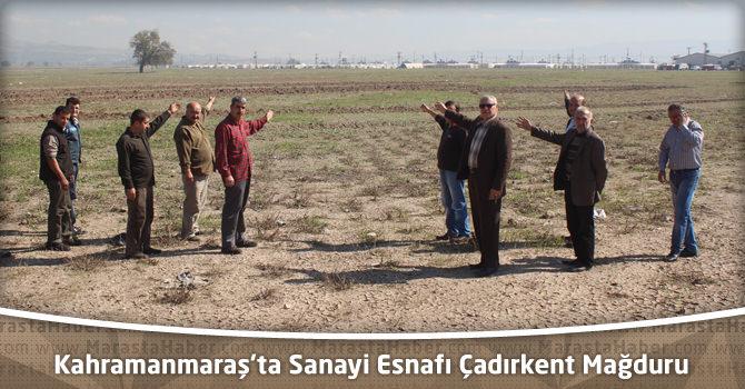 Kahramanmaraş'ta Sanayi Esnafı Çadırkent Mağduru
