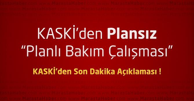 Kahramanmaraş'taki 44 Mahalledeki Su Kesintisi için KASKİ Açıklama Yaptı !