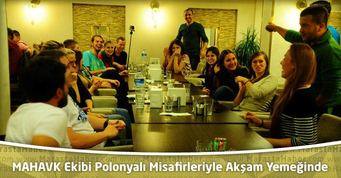MAHAVK Ekibi Polonyalı Misafirleriyle Akşam Yemeğinde Bir Araya Geldiler