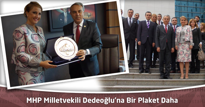 Kahramanmaraş MHP Milletvekili Dedeoğlu'na Bir Plaket Daha