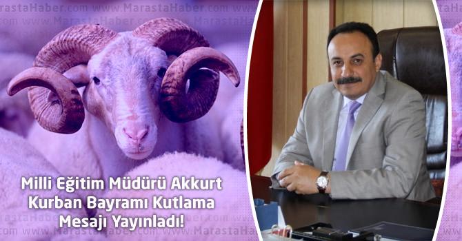Milli Eğitim Müdürü Akkurt Kurban Bayramı Kutlama Mesajı Yayınladı!