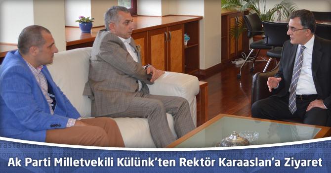 Ak Parti Milletvekili Külünk'ten KSÜ Rektörü Karaaslan'a Ziyaret