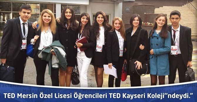 """TED Mersin Özel Lisesi Öğrencileri 17- 20 Ekim'de TED Kayseri Koleji''ndeydi."""""""