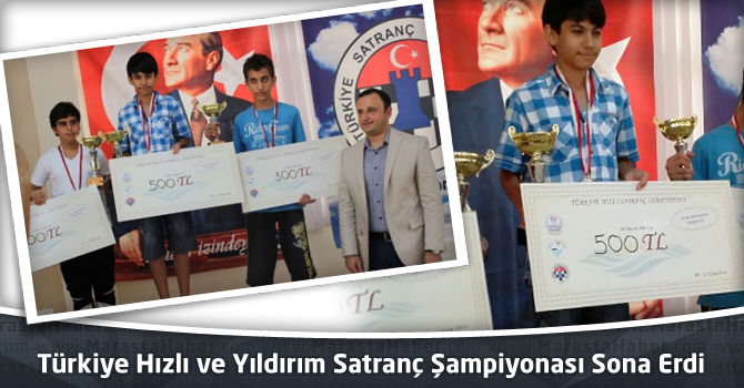 Türkiye Hızlı ve Yıldırım Satranç Şampiyonası Sona Erdi