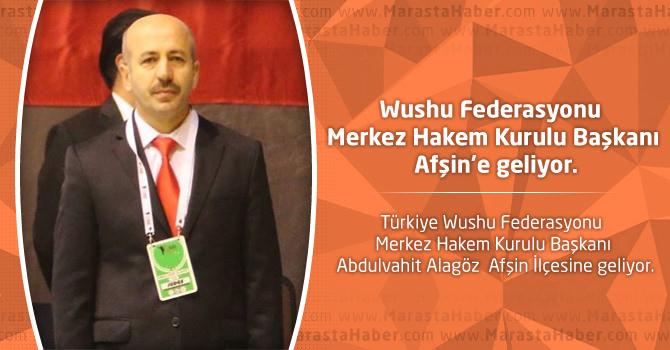 Wushu Federasyonu Merkez Hakem Kurulu Başkanı Afşin'e geliyor.