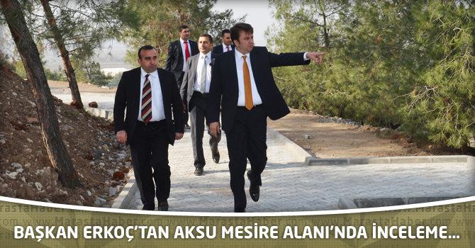 Başkan Erkoç'tan Aksu Mesire Alanı'nda İnceleme…
